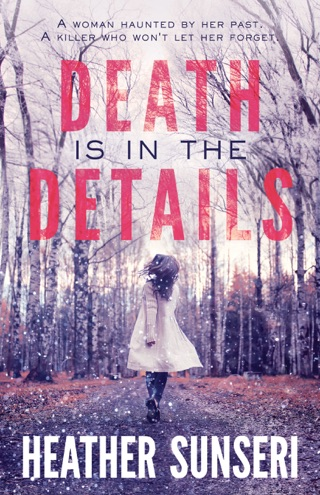Death is in the Details by Heather Sunseri book summary, reviews and downlod