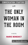 The Only Woman in the Room: A Novel by Marie Benedict: Conversation Starters book summary, reviews and downlod