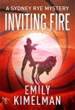 Inviting Fire (A Sydney Rye Mystery, #6) book summary, reviews and downlod
