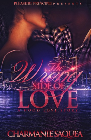 The Wrong Side Of Love: A Hood Love Story by Draft2Digital, LLC book summary, reviews and downlod
