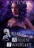 A Kiss of Ashen Twilight book summary, reviews and download