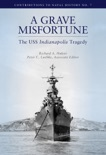Grave Misfortune: The USS Indianapolis Tragedy book summary, reviews and download