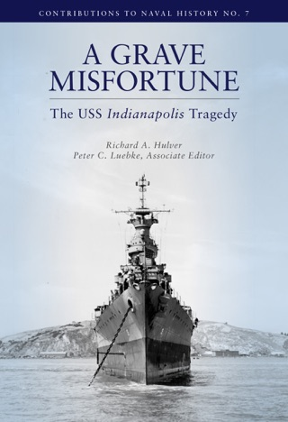 Grave Misfortune: The USS Indianapolis Tragedy by United States Government Printing Office book summary, reviews and downlod