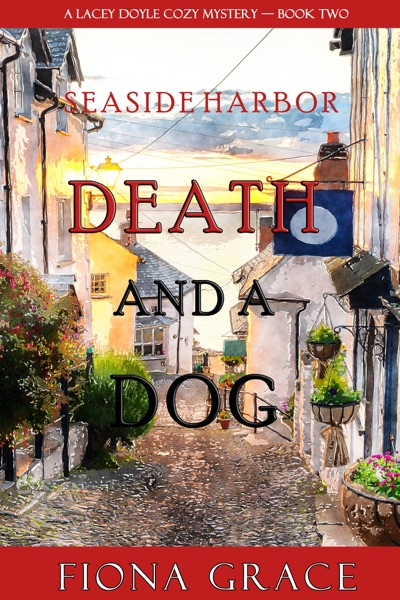 Death and a Dog (A Lacey Doyle Cozy Mystery—Book 2) by Fiona Grace Book Summary, Reviews and E-Book Download