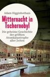 Mitternacht in Tschernobyl book summary, reviews and downlod