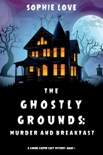 The Ghostly Grounds: Murder and Breakfast (A Canine Casper Cozy Mystery—Book 1) book summary, reviews and download