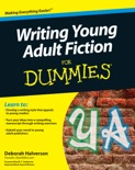 Writing Young Adult Fiction For Dummies book summary, reviews and download