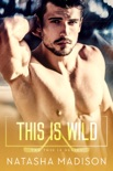 This Is Wild book summary, reviews and downlod
