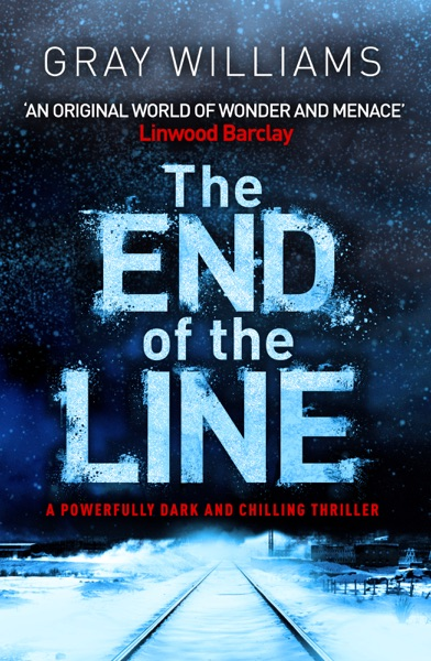 The End of the Line by Gray Williams Book Summary, Reviews and E-Book Download