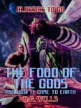 The Food of the Gods and How It Came to Earth book summary, reviews and downlod