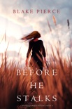 Before He Stalks (A Mackenzie White Mystery—Book 13) book summary, reviews and download