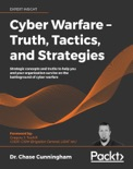 Cyber Warfare – Truth, Tactics, and Strategies book summary, reviews and download