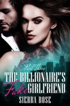 The Billionaire's Fake Girlfriend book summary, reviews and downlod