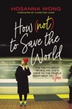 How (Not) to Save the World book summary, reviews and download