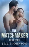 The Matchmaker - Book Four book summary, reviews and downlod