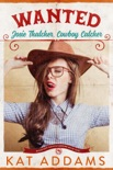 WANTED: Josie Thatcher, Cowboy Catcher book summary, reviews and downlod