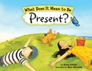 What Does It Mean to Be Present? book summary, reviews and download