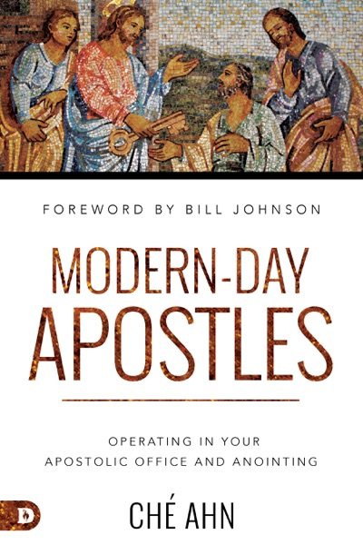 Modern-Day Apostles by Ché Ahn Book Summary, Reviews and E-Book Download
