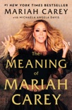The Meaning of Mariah Carey book summary, reviews and download