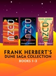 Frank Herbert's Dune Saga Collection: Books 1-3 book summary, reviews and download