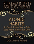 Atomic Habits - Summarized for Busy People: An Easy & Proven Way to Build Good Habits & Break Bad Ones: Based on the Book by James Clear book summary, reviews and downlod