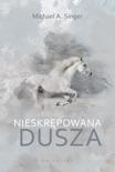 Nieskrępowana dusza book summary, reviews and downlod