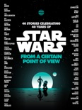 From a Certain Point of View (Star Wars) book summary, reviews and downlod