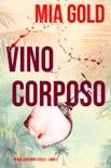 Vino corposo (Un giallo di Ruby Steele – Libro 3) book summary, reviews and downlod