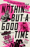 Nöthin' But a Good Time book summary, reviews and download