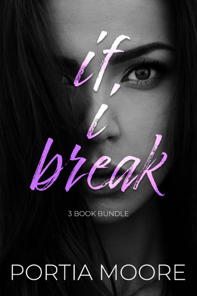 If I Break 3 Book Bundle by Portia Moore Book Summary, Reviews and E-Book Download