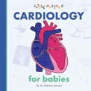 Cardiology for Babies book summary, reviews and download