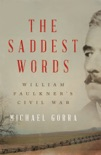 The Saddest Words: William Faulkner's Civil War book summary, reviews and download