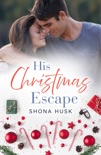 His Christmas Escape (Rainbow Cove Christmas, #5) book summary, reviews and downlod