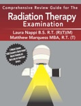 Comprehensive Review Guide for the Radiation Therapy Examination book summary, reviews and download