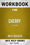 Cherry A novel by Nico Walker (MaxHelp Workbooks) book summary, reviews and downlod