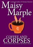 Coffee & Corpses: A Clean Small Town Cozy Mystery with Coffee & Romance book summary, reviews and download