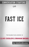 Fast Ice: The NUMA Files, Book 18 by Clive Cussler & Graham Brown: Conversation Starters book summary, reviews and downlod