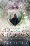 House of Shadows book summary, reviews and downlod