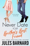 Never Date Your Brother's Best Friend book summary, reviews and download