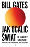 Jak ocalić świat od katastrofy klimatycznej book summary, reviews and downlod
