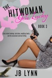 The Hitwoman Gets Lucky book summary, reviews and download