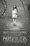 Miss Peregrine, Tome 01 book summary, reviews and downlod