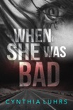When She Was Bad book summary, reviews and downlod