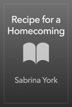 Recipe for a Homecoming book summary, reviews and downlod