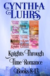 Knights Through Time Romance Books 8-13 book summary, reviews and downlod