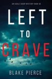 Left to Crave (An Adele Sharp Mystery—Book Thirteen) book summary, reviews and download