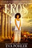 Eros: A Captive Romance book summary, reviews and downlod