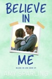 Believe in Me book summary, reviews and download