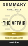 The Affair: A Novel by Danielle Steel (Discussion Prompts) book summary, reviews and downlod