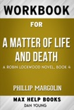 A Matter of Life and Death A Robin Lockwood Novel by Phillip Margolin (MaxHelp Workbooks) book summary, reviews and downlod